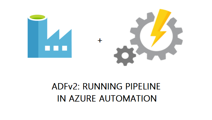 Azure Data Factory V2 and Azure Automation – Running